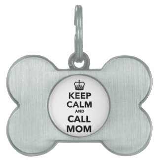 Keep calm and call Mom Pet Name Tag