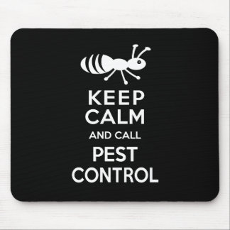 Keep Calm and Call Pest Control Funny Exterminator Mouse Pad