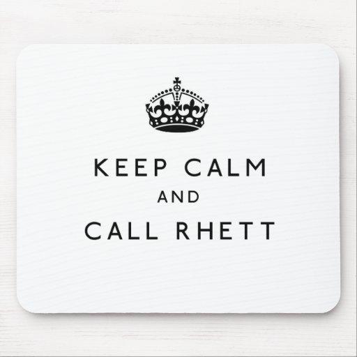 Keep Calm and Call Rhett Mousepad
