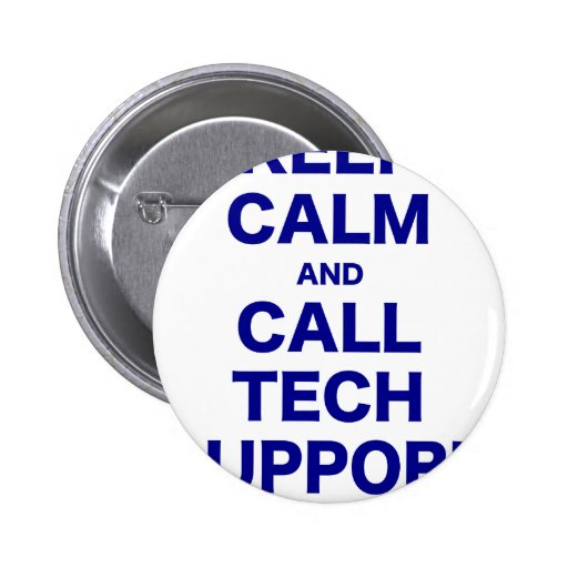Keep Calm and Call Tech Support Pin