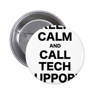 Keep Calm and Call Tech Support Button