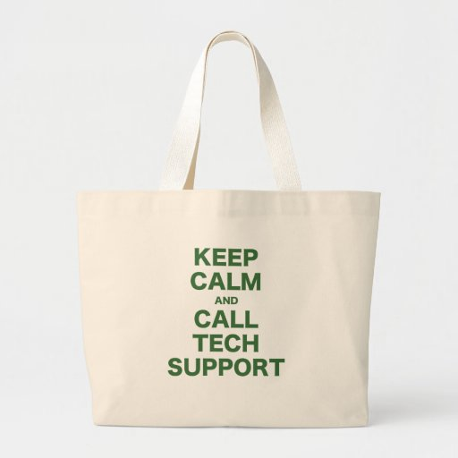 Keep Calm and Call Tech Support Tote Bag
