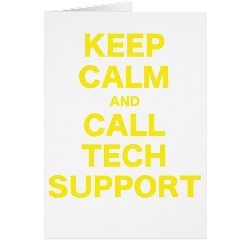 Keep Calm and Call Tech Support Cards