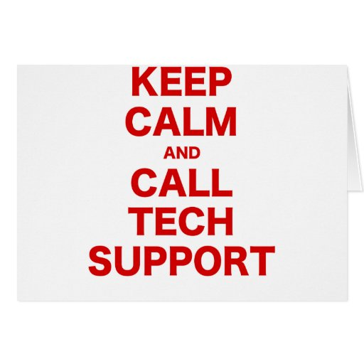 Keep Calm and Call Tech Support Greeting Card