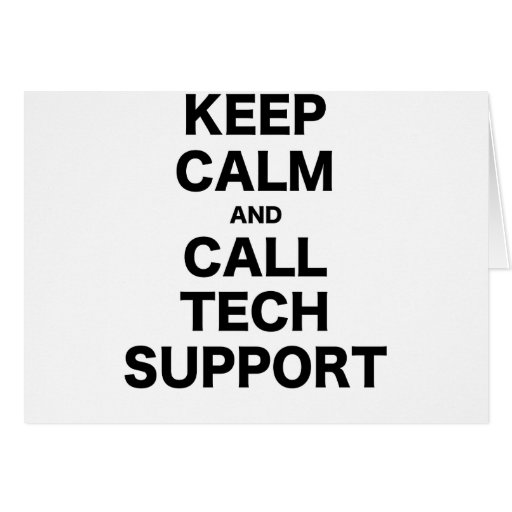 Keep Calm and Call Tech Support Card