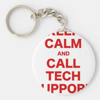 Keep Calm and Call Tech Support Key Chains