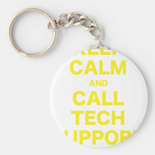 Keep Calm and Call Tech Support Key Chain