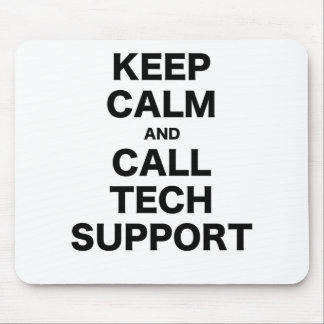 Keep Calm and Call Tech Support Mouse Pad