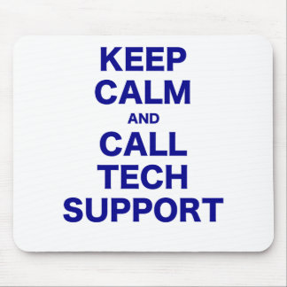 Keep Calm and Call Tech Support Mousepad