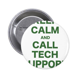 Keep Calm and Call Tech Support Pinback Button