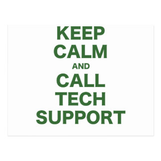 Keep Calm and Call Tech Support Post Cards