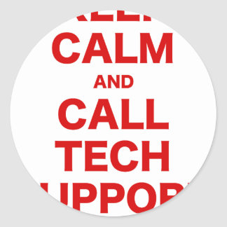 Keep Calm and Call Tech Support Stickers