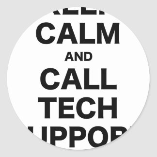 Keep Calm and Call Tech Support Round Stickers