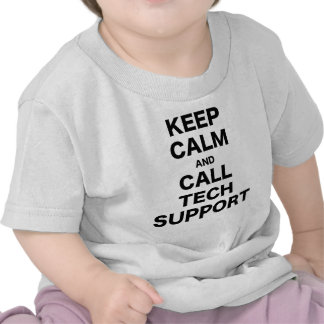 Keep Calm and Call Tech Support Tee Shirts
