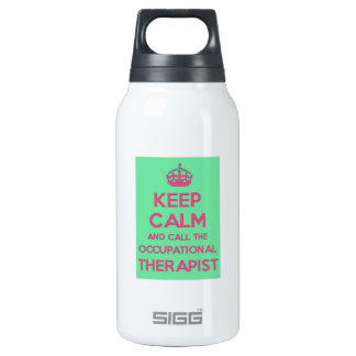 Keep Calm  and Call the Occupational Therapist Insulated Water Bottle