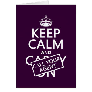 Keep Calm and Call Your Agent (any color) Greeting Card
