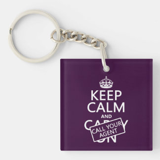 Keep Calm and Call Your Agent (any color) Single-Sided Square Acrylic Key Ring