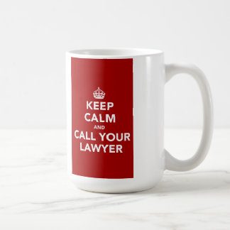 Keep Calm and Call Your Lawyer Basic White Mug