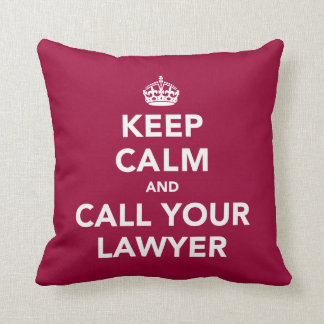 Keep Calm and Call Your Lawyer Cushion
