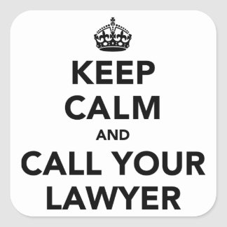 Keep Calm And Call Your Lawyer Square Sticker