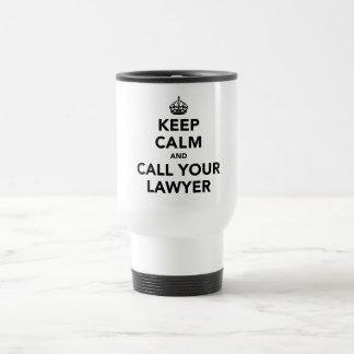 Keep Calm And Call Your Lawyer Travel Mug