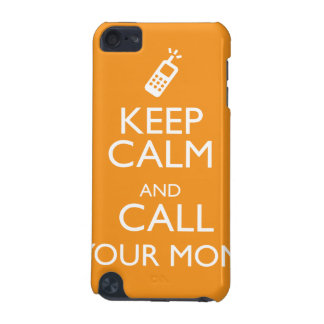 KEEP CALM AND CALL YOUR MOM iPod TOUCH 5G CASES