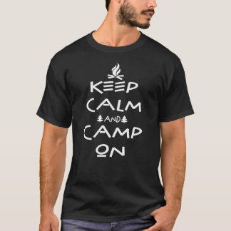 Keep Calm and Camp on camping happy camper outdoor T-Shirt