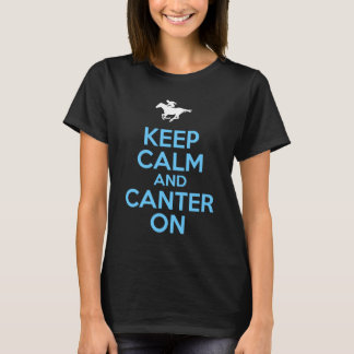 Keep Calm and Canter On T-Shirt