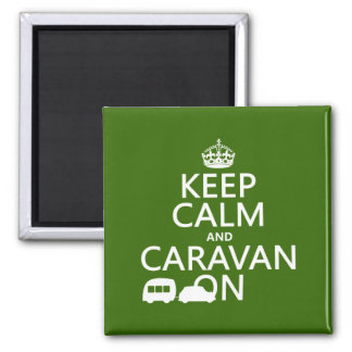 Keep Calm and Caravan On (customizable colors) Square Magnet