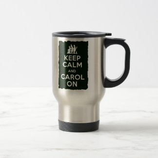 Keep Calm and Carol On Stainless Steel Travel Mug