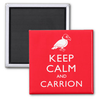 Keep Calm and Carrion Magnet