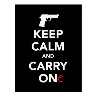 Keep Calm and Carry A Gun Postcard
