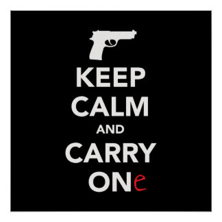 Keep Calm and Carry A Gun Poster