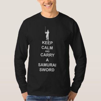 Keep calm and carry a samurai sword t shirt