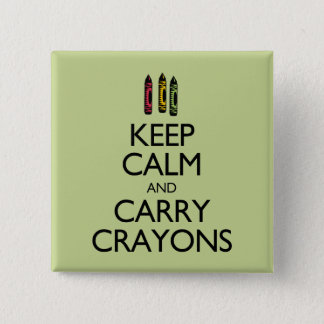 Keep Calm and Carry Crayons 15 Cm Square Badge