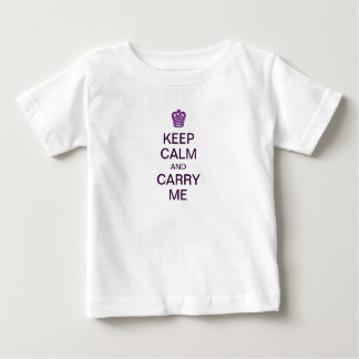 Keep Calm and Carry Me T-shirt