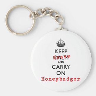 Keep Calm and Carry On  Brave Honeybadger Basic Round Button Key Ring
