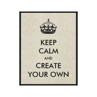Keep Calm and Carry On Create Your Own | Black Canvas Print