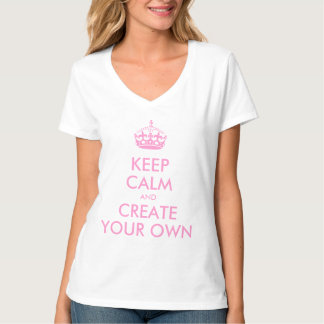 Keep Calm and Carry On Create Your Own   Pink T Shirts