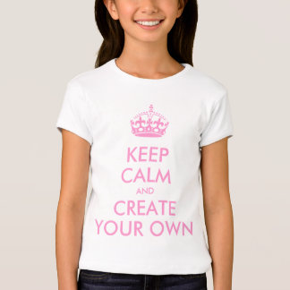 Keep Calm and Carry On Create Your Own | Pink T Shirts