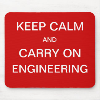 Keep Calm and Carry On Engineering Mouse Pad