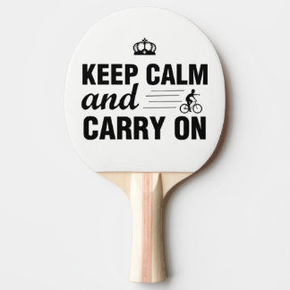 Keep Calm And Carry On For Bicyclists Ping Pong Paddle