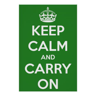 Keep Calm and Carry On Green Poster