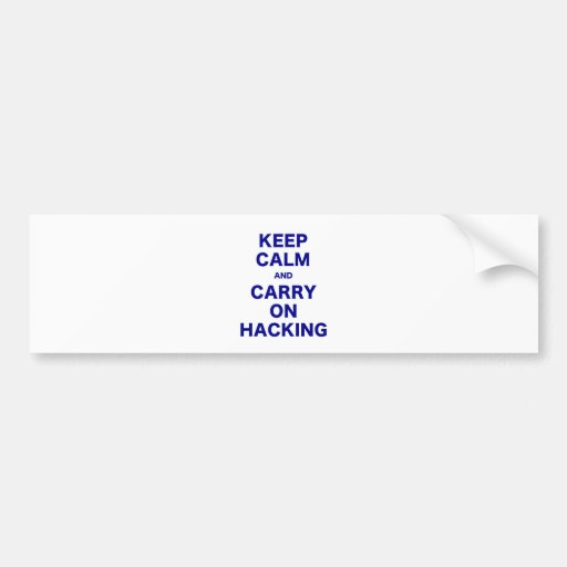 Keep Calm and Carry On Hacking Bumper Stickers