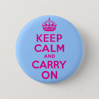 Keep Calm And Carry On Hot Pink. Best Price! 6 Cm Round Badge
