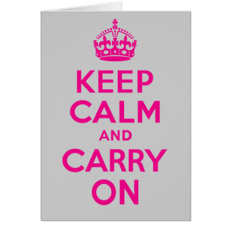Keep Calm And Carry On Hot Pink. Best Price! Greeting Card