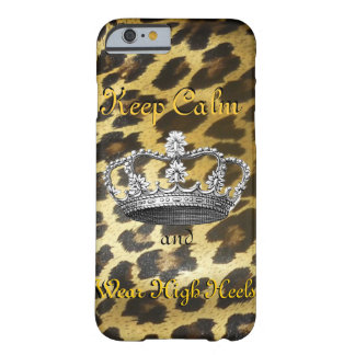 Keep Calm and Carry On (in High Heels) Barely There iPhone 6 Case