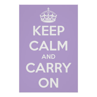 Keep Calm and Carry On Lavender Poster