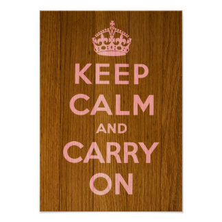 Keep Calm and Carry On : light pink on wood Poster