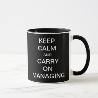 Keep Calm and Carry On Managing - Management Tip Mug